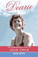 Dearie: The Remarkable Life of Julia Child by Bob Spitz. Published to coincide with what would have been her 100th birthday, this biography of the iconic Julia Child captures another side of Julia's complex personality: her fierce diligence in mastering the science as well as the art of cooking through detailed experimentation and her concern to translate the preparation of complex French recipes for readers in America.
