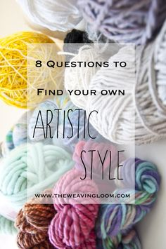 8 Questions to finding your Artistic Style || The Weaving Loom