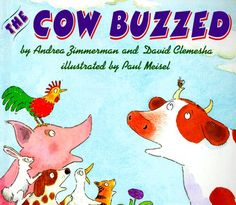 The Cow Buzzed by Andrea Zimmerman http://www.amazon.com/dp/0064434109/ref=cm_sw_r_pi_dp_67nuvb182VQCA
