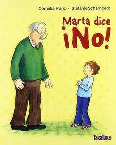 Marta dice ¡No! (Takatuka Albumes) de Cornelia Franz http://www.amazon.es/dp/8492696133/ref=cm_sw_r_pi_dp_kh2wub1T9QRR3