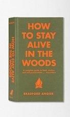 How To Stay Alive In The Woods By Bradford Angier, cabin