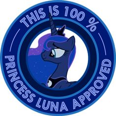 "My Little Pony Friendship is Magic ""This is 100% Princess Luna Approved"" sticker by ~Ambris on deviantART. <3 #princessluna"