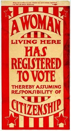 1920 - Women, suffrage, get the vote! ♥♥♥