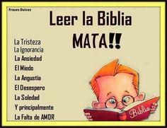 Leer la Biblia mata la.....
