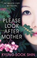 Please Look After Mother by Shin Kyong-Sook