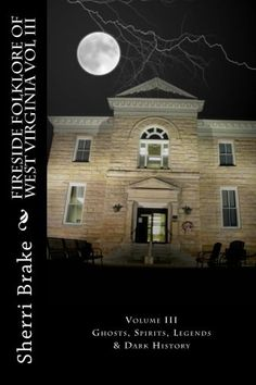 Fireside Folklore of West Virginia Volume III features 24 chapters of ghost stories, both old and new, folklore, haunted locations and Appalachian strangeness. Visit the Braxton County Green Monster, hear about the murders in Quiet Dell and learn of the ghosts that haunt the old West Virginia Penitentiary till this very day. Venture into the old asylum, Cabin 13 and Booger Hole, yes, there is such a place! Sherri Brake brings these locations out of the dark and into the light.