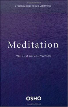 Bestseller Books Online Meditation: The First and Last Freedom Osho $10.94  - http://www.ebooknetworking.net/books_detail-0312336632.html