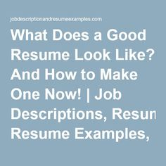 what does a good resume look like and how to make one now