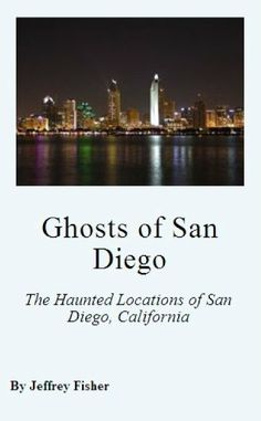 Ghosts of San Diego: The Haunted Locations of San Diego, California by Jeffrey Fisher. $4.11. 23 pages. This guide offers information on the haunted locations of San Diego, California. Each location includes information on its history, and the ghost(s) believed to haunt the property.                            Show more                               Show less