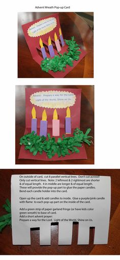 Advent Wreath Pop-up Card. Kids can make paper advent wreath card. Use cardstock, paper & green fringe garland. Easy Advent Craft. Add Advent Prayer: Prepare the way for the Lord. Light of the World, Shine on us. Younger kids may need help creating 4 pop-ups for candles. Christmas Craft. Sunday School Craft. Paper Craft.