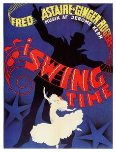 RKO Radio Pictures ''Swing Time'' Fred Astaire and Ginger Rogers Vintage Poster Classic Movie Posters, Movie Poster Art, Classic Movies, Poster Series, Art Deco Posters, Vintage Posters, Food Posters, Old Movies, Vintage Movies