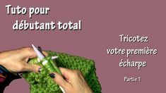 Apprendre à tricoter Premiere écharpe débutant total tricot  aiguilles à tricoter monter ses premières mailles Blouse Au Crochet, Tricot Simple, French Crafts, Big Knit Blanket, Jumbo Yarn, Big Knits, Knit Pillow, String Bag, Tunisian Crochet