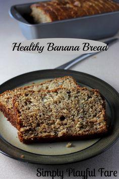 Healthy Banana Bread #healthy #bananabread  www.simplyplayfulfare.com