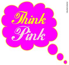 Just think pink!