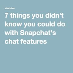 things didnt know snapchat