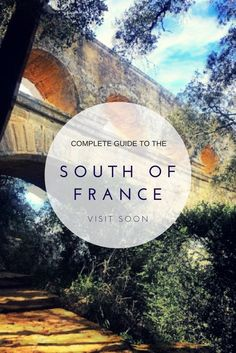 A Complete Guide to the South of France | Countryside + Coastal France | French Riviera | Cote D'Azur | Southern France |