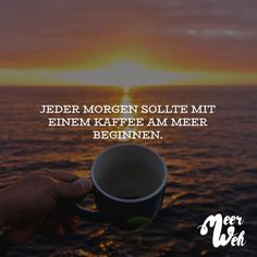 Visual Statements®️ Every morning should start with a coffee. Sayings / Quotes / Quotes / Meerweh / German Quotes, Coffee Travel, Coffee Coffee, Am Meer, Visual Statements, Nightlife Travel, True Words, Positive Thoughts, Travel Quotes