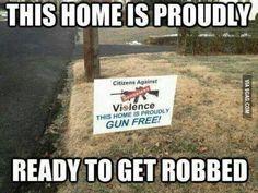 Gun free... until a non-idiot criminal comes.