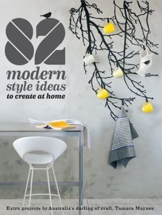82 Modern Style Ideas to Create at Home: Extra Projects by Australia's Darling of Craft, http://www.amazon.com/dp/1742667260/ref=cm_sw_r_pi_awdm_7LlHwb0907EN3