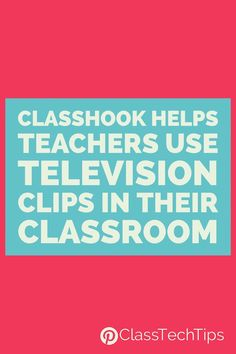 ClassHook Helps Teachers Use Television Clips in Their Classroom