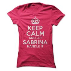 Keep Calm and let Sabrina handle it T Shirts, Hoodies. Get it now ==► https://www.sunfrog.com/Funny/Keep-Calm-and-let-Sabrina-handle-it-18722871-Ladies.html?41382