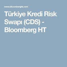 Türkiye Kredi Risk Swapı (CDS) - Bloomberg HT