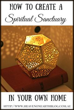 Ever wanted to have a special place you could go to spend time with God, free from distraction? Read on to find out how to create a spiritual sanctuary in your own home, at HeavenOnEarthBlog.com.au