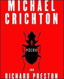 Read over Christmas break 2011; love the story. It's an intriguing twist on a shrink ray type scenario. It has elements of classic Crichton writing:  building tension and sprinkling in with graphic descriptions of violent action from the natural world right under our feet.
