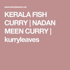 KERALA FISH CURRY   NADAN MEEN CURRY   kurryleaves Kerala Fish Curry, Coriander Powder, Gluten Free Rice, Curry Leaves, Tamarind, Indian Dishes, International Recipes, Spicy, Stuffed Peppers