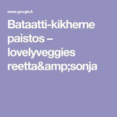 Bataatti-kikherne paistos – lovelyveggies reetta&sonja
