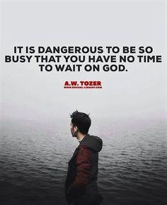 A W Tozer: no time to wait on God