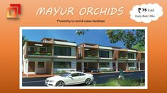 Mayur Orchid - Proximity to world class facilities. Contact: +91-9900903377 / 9900903388 / 80 6572 5555