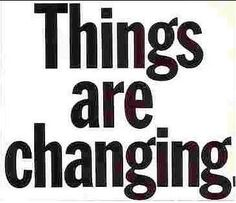 Things are changing.