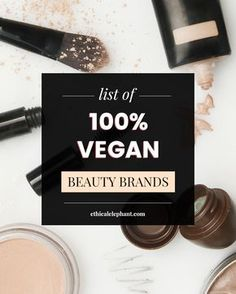A complete list of vegan and cruelty-free makeup and personal care brands