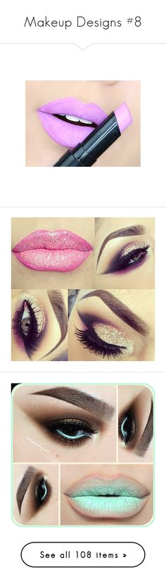 """""""Makeup Designs #8"""" by taishacasimir on Polyvore featuring beauty products, makeup, lip makeup, lipstick, beauty, detalhes, make, eye makeup, eyes and lips"""