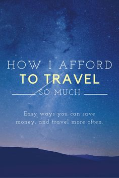 How I Afford To Travel So Much