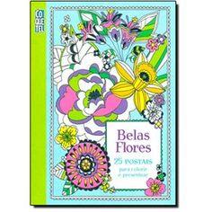 Belas Flores: 25 Postais Para Colorir E Presentear - Livro De Colorir