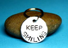 keep smiling quote, inspiration, keyring , gift ideas , hand stamped