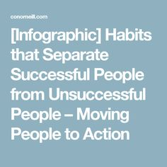 [Infographic] Habits that Separate Successful People from Unsuccessful People – Moving People to Action