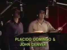 Placido Domingo & John Denver - Perhaps love.  This is one of my most favorites!!!