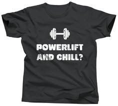 Powerlift and Chill Shirt