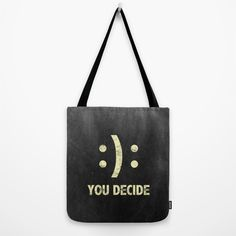 You decide! Tote Bag by Jude's