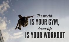 Parkour. The world is your gym. Your life is your playground.
