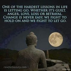 ⭐one of the hardest lessons in life is letting go. Whether it's guilt, anger, love, loss or betrayal change is never easy. We fight to hold on and we fight to let go.