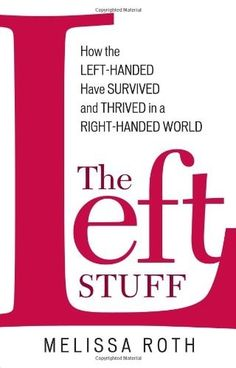 The Left Stuff takes you on a journey to discover why people choose to be left handed or right handed. Using scientific discovery as well as sports and culture, Melissa Roth attempts to explain our choice of left handedness or right handedness. Good Books, Books To Read, Left Handed People, Book Lovers, Fun Facts, Encouragement, Survival, Science, Hands