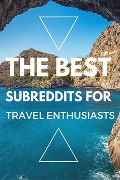 A list of the subreddits you need to check out for all your travel needs.