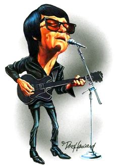 Roy Orbison Caricature by Don Howard..My favorite artist.