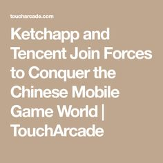 Ketchapp and Tencent Join Forces to Conquer the Chinese Mobile Game World | TouchArcade