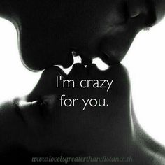 You do know that right ? So Crazy for you !!!!