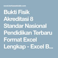 Bukti Fisik Akreditasi 8 Standar Nasional Pendidikan Terbaru Format Excel Lengkap - Excel Berkas Sekolah